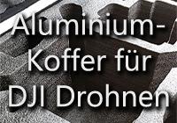 aluminium koffer für dji drohnen alubox für dji quadrocopter